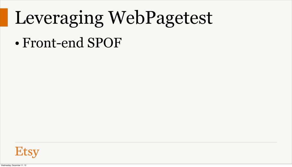 Leveraging WebPagetest • Front-end SPOF Wednesd...