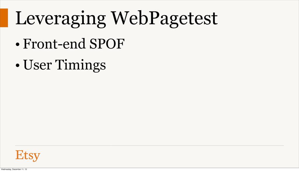 Leveraging WebPagetest • Front-end SPOF • User ...