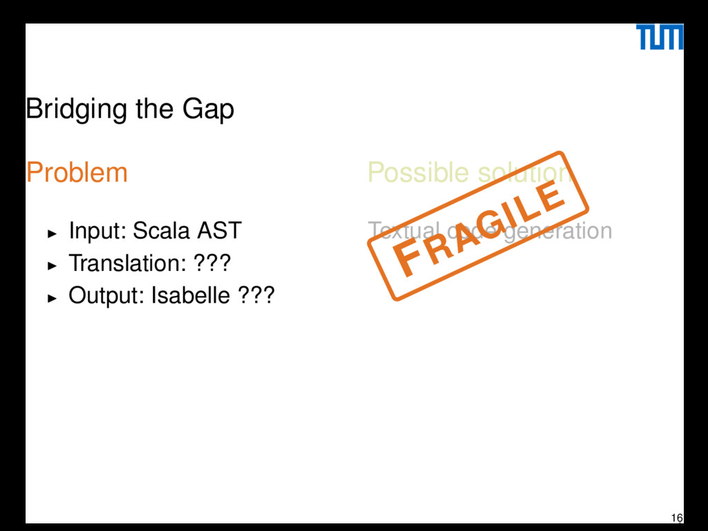 Bridging the Gap Problem Input: Scala AST Trans...
