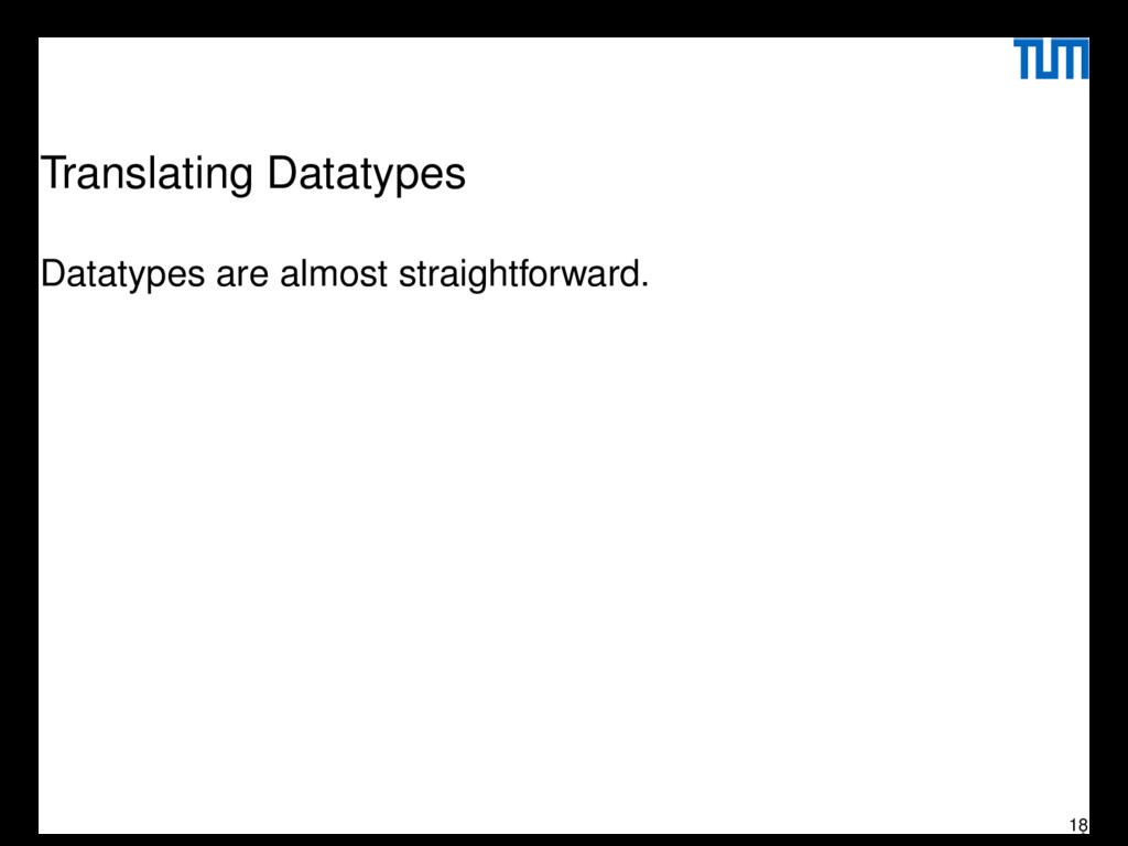 Translating Datatypes Datatypes are almost stra...
