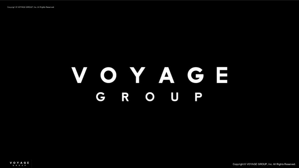Copyright © VOYAGE GROUP, Inc. All Rights Reser...