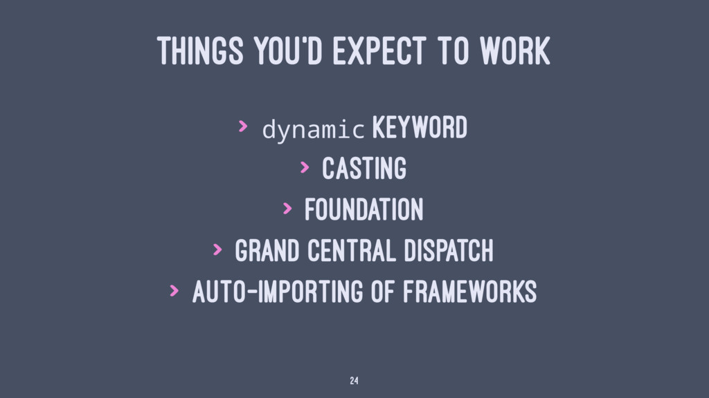 THINGS YOU'D EXPECT TO WORK > dynamic keyword >...