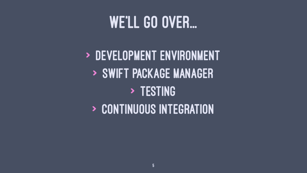 WE'LL GO OVER... > Development Environment > Sw...