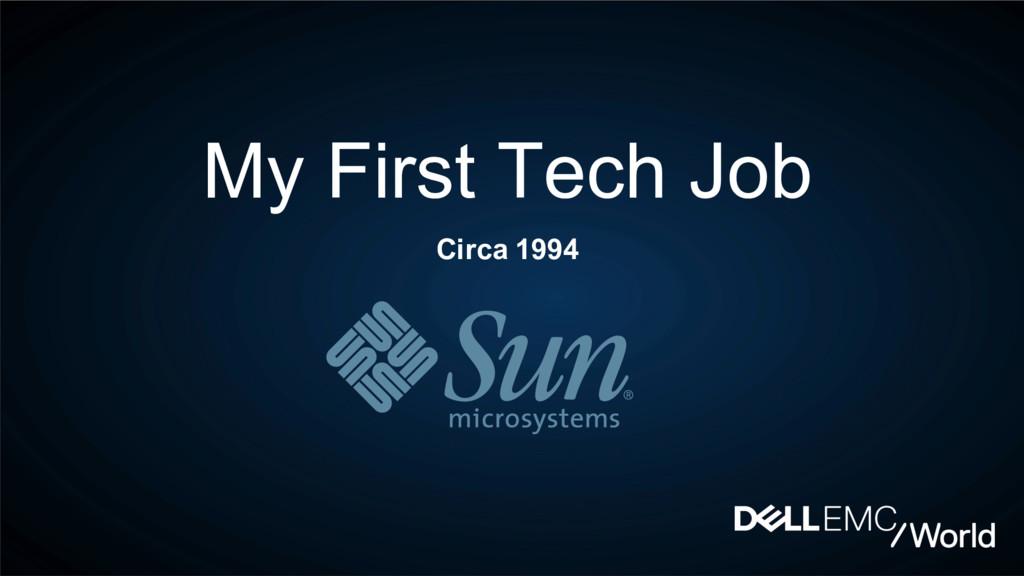 My First Tech Job Circa 1994
