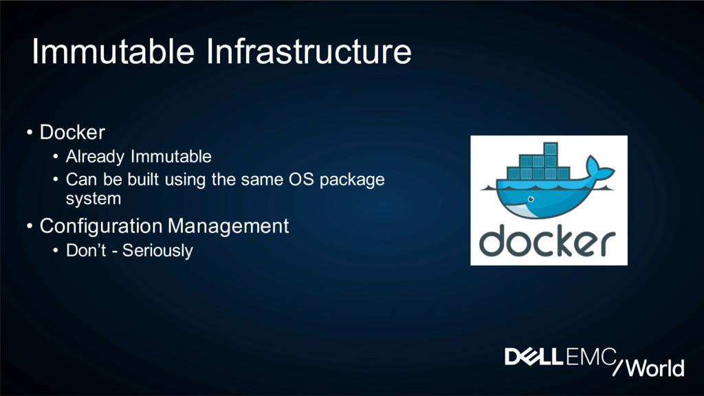 Immutable Infrastructure • Docker • Already Imm...