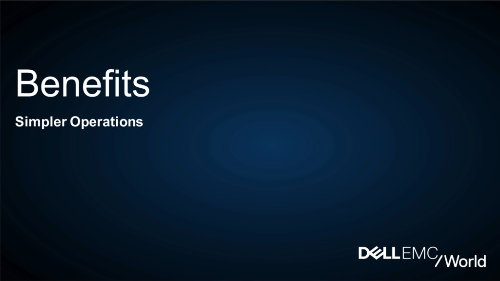 Benefits Simpler Operations