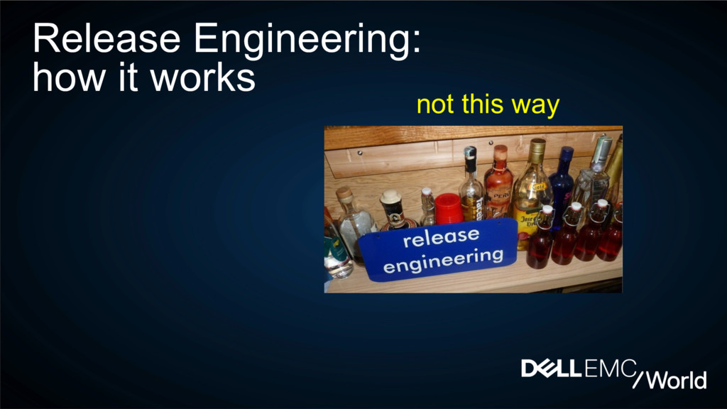 Release Engineering: how it works not this way