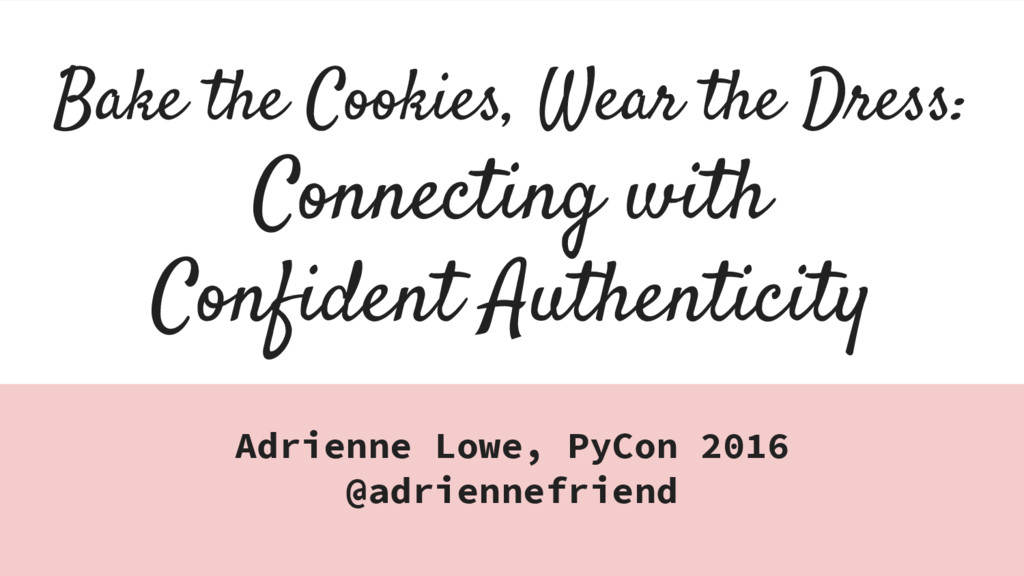 Bake the Cookies, Wear the Dress: Connecting wi...