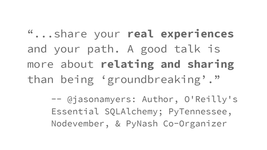 """""""...share your real experiences and your path. ..."""