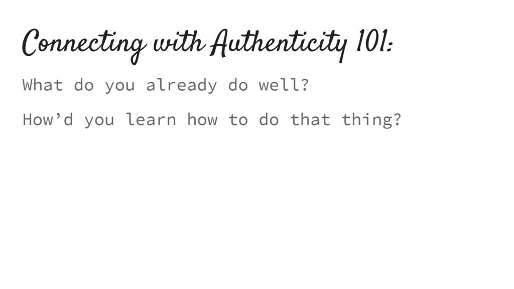 Connecting with Authenticity 101: What do you a...
