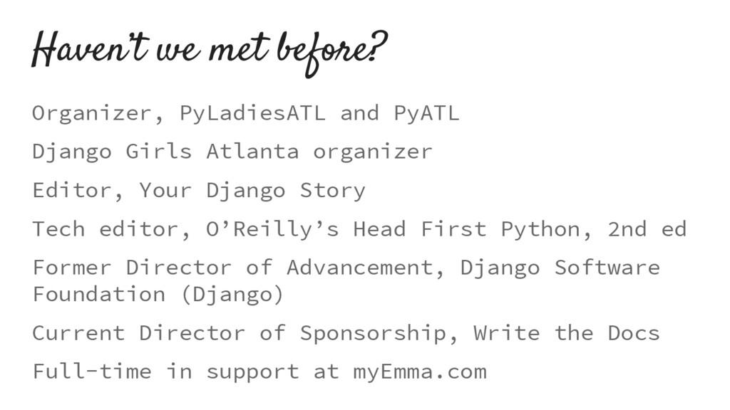 Haven't we met before? Organizer, PyLadiesATL a...