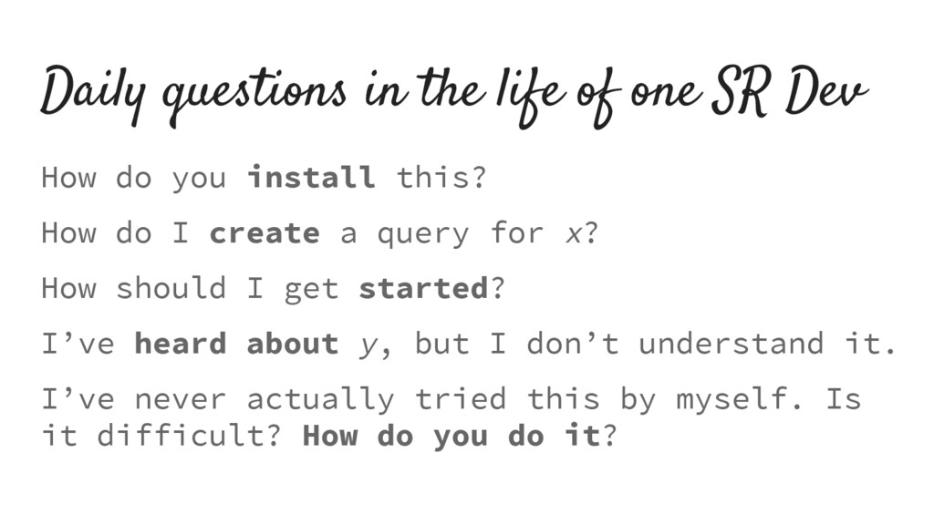 Daily questions in the life of one SR Dev How d...