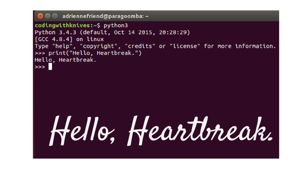 Hello, Heartbreak.