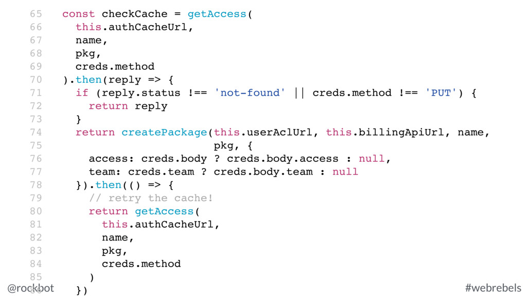 @rockbot #webrebels 65 const checkCache = getAc...