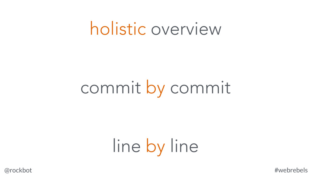 @rockbot #webrebels commit by commit holistic o...