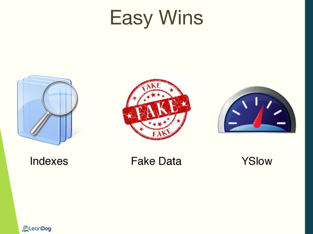 Easy Wins Indexes Fake Data YSlow