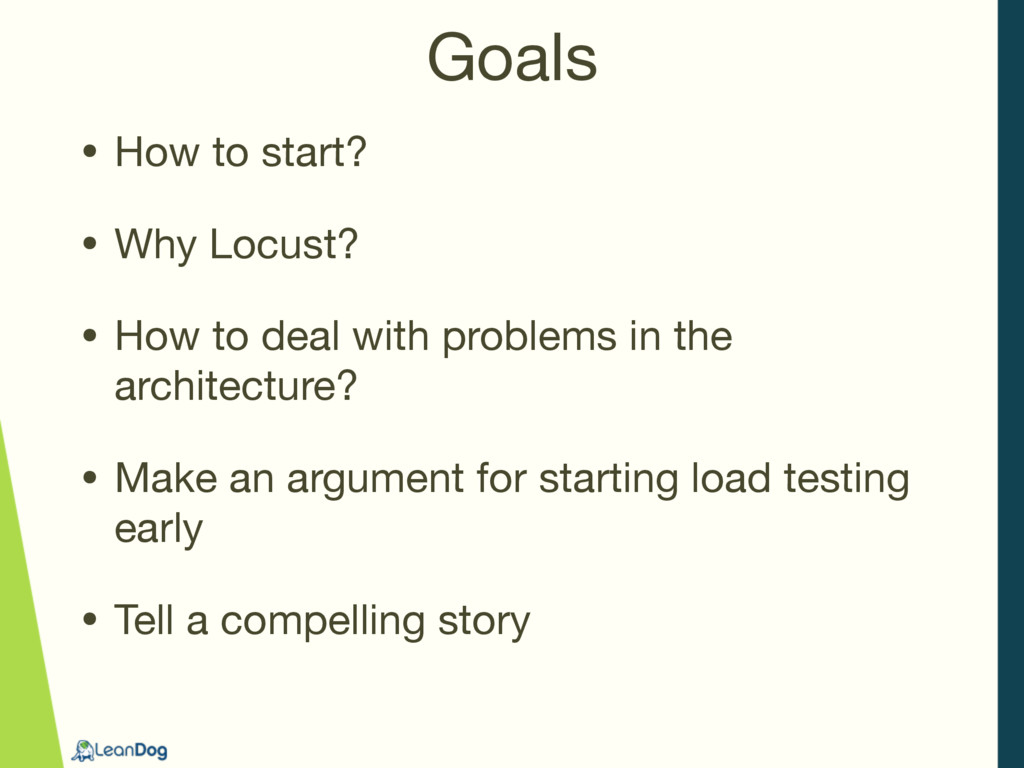 • How to start?  • Why Locust?  • How to deal w...