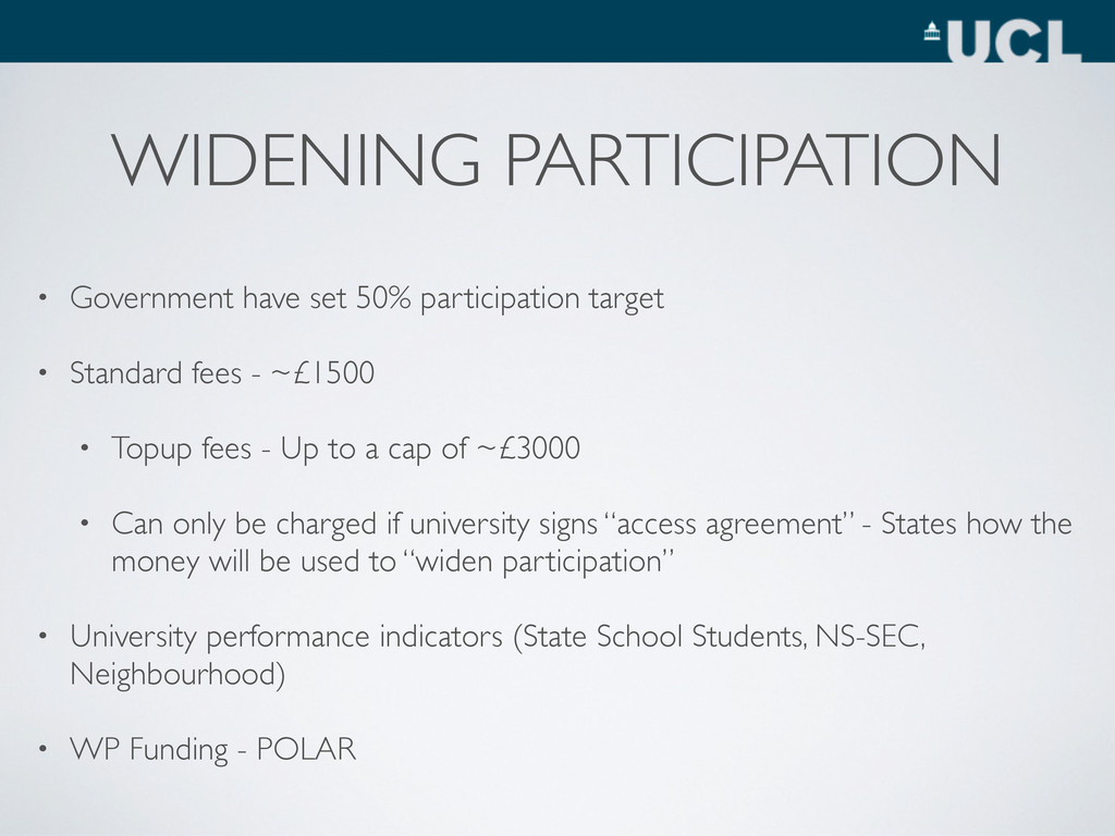 WIDENING PARTICIPATION • Government have set 50...