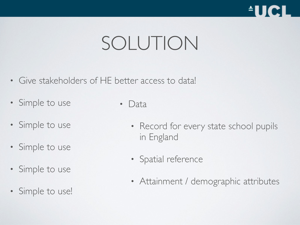 SOLUTION • Give stakeholders of HE better acces...