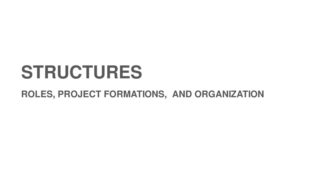 STRUCTURES ROLES, PROJECT FORMATIONS, AND ORGAN...