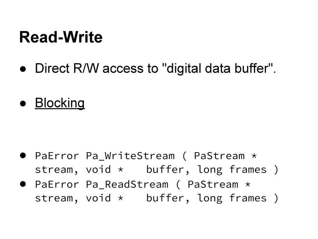 "Read-Write ● Direct R/W access to ""digital data..."
