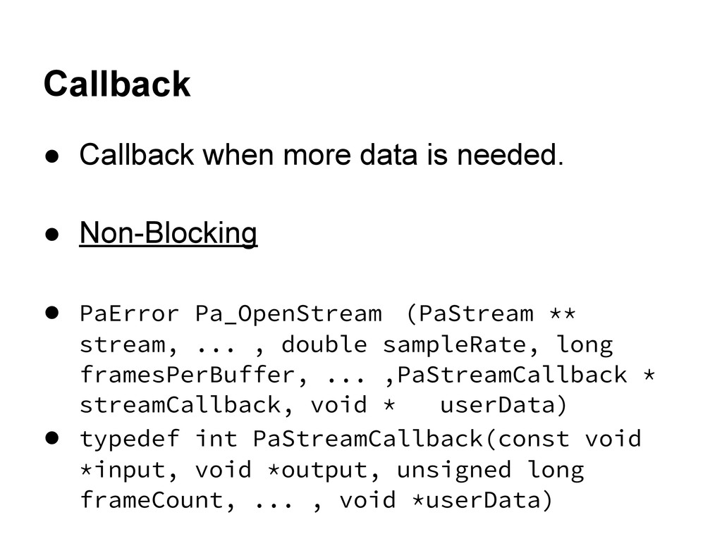 Callback ● Callback when more data is needed. ●...