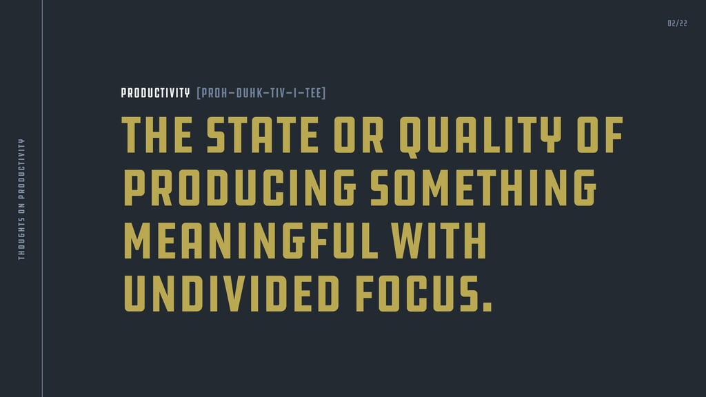 The state or quality of producing something mea...
