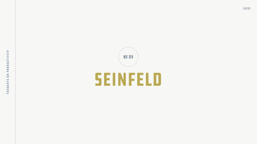 Seinfeld nO 04 12/22 thoughts on productivity