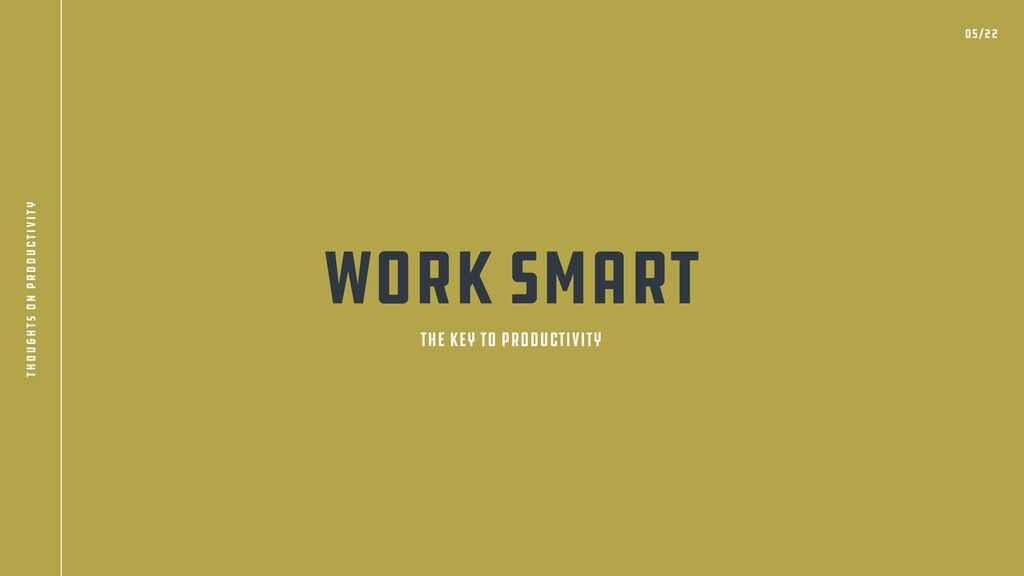 Work Smart THe Key to Productivity 05/22 though...