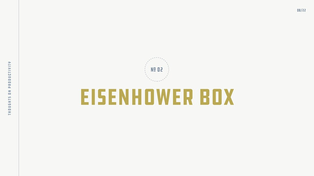 eisenhower box nO 02 08/22 thoughts on producti...