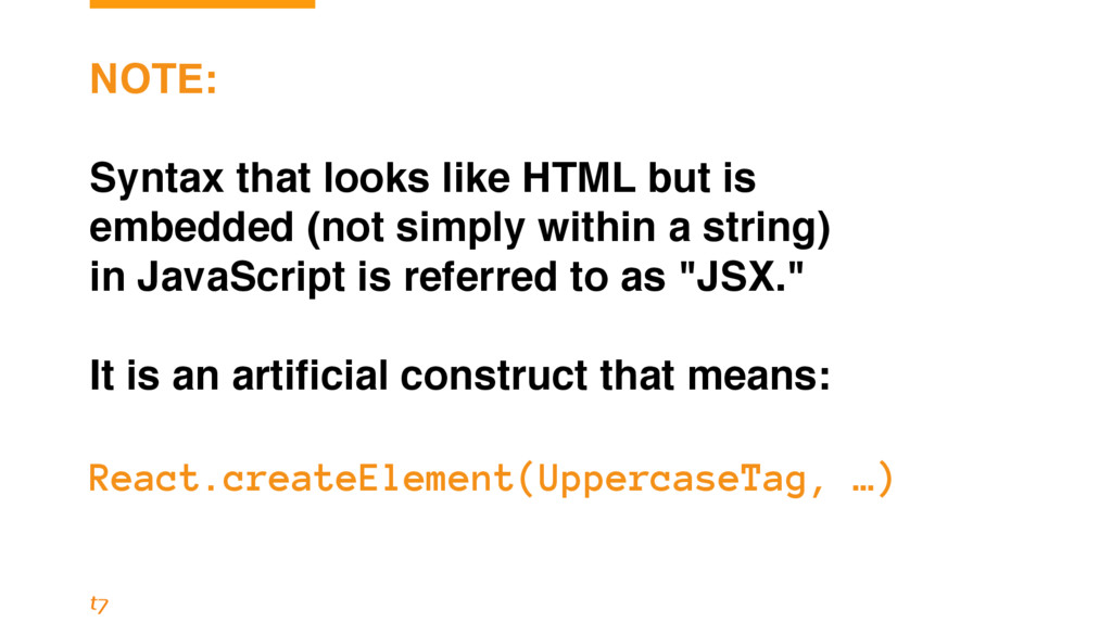 NOTE: Syntax that looks like HTML but is embedd...