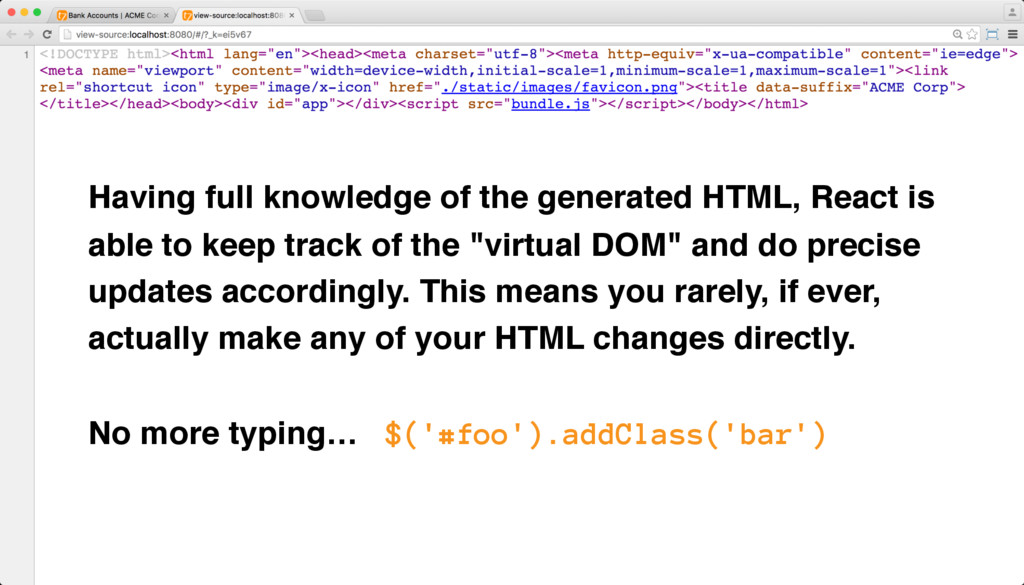 Having full knowledge of the generated HTML, Re...