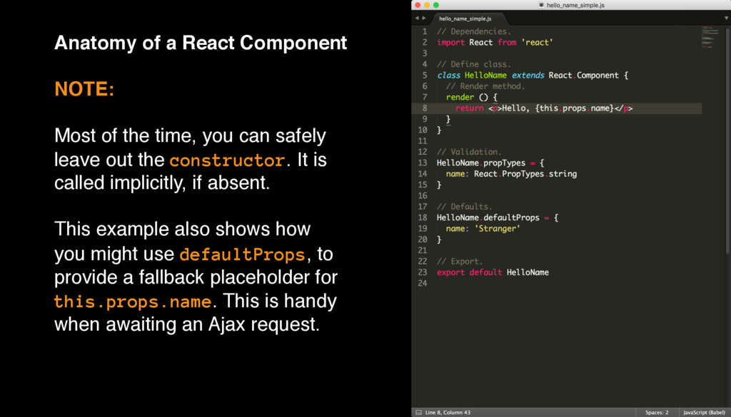 Anatomy of a React Component NOTE: Most of the ...
