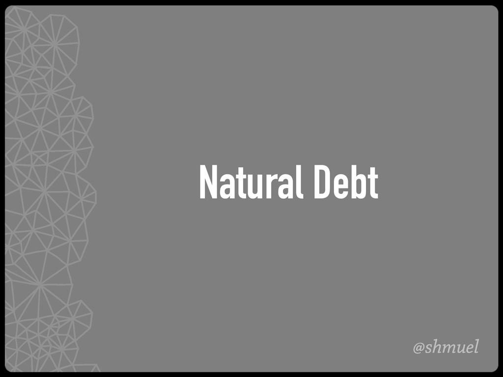 @shmuel Natural Debt
