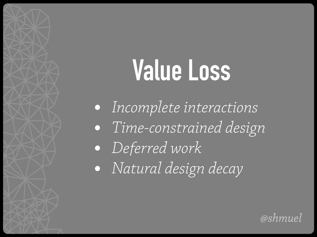 @shmuel Value Loss • Incomplete interactions • ...