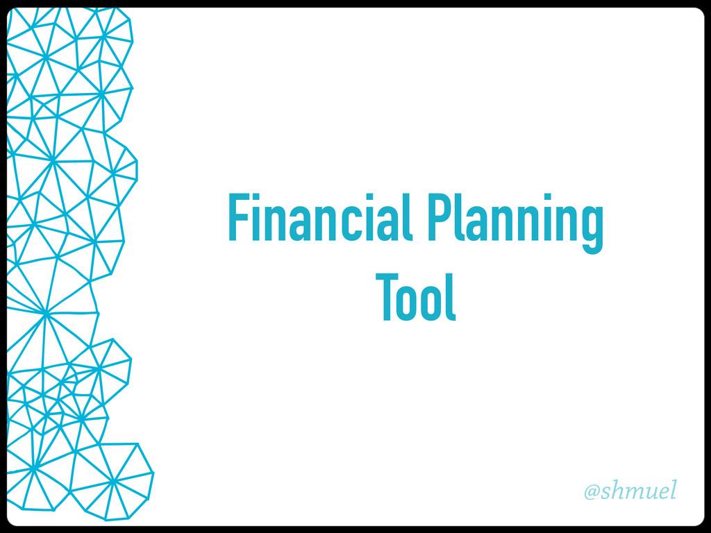 @shmuel Financial Planning Tool