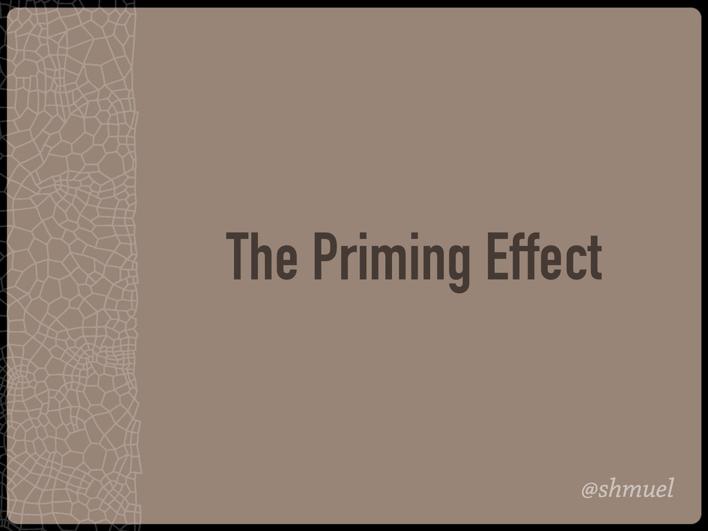 @shmuel The Priming Effect