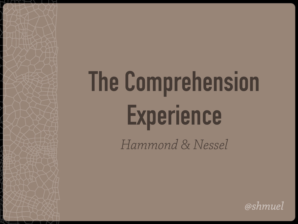@shmuel The Comprehension Experience Hammond & ...