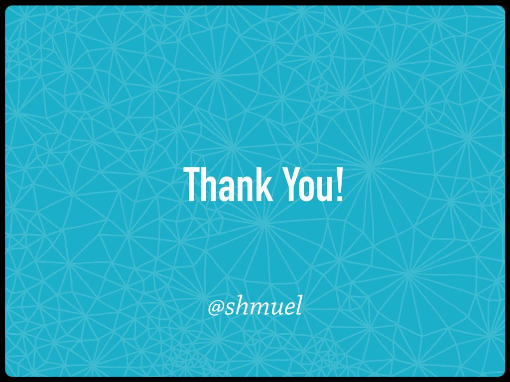 Thank You! @shmuel