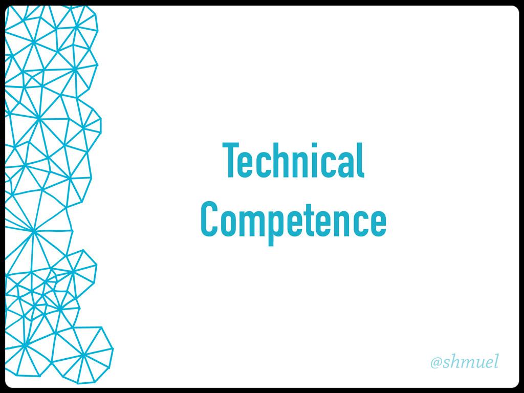 @shmuel Technical Competence