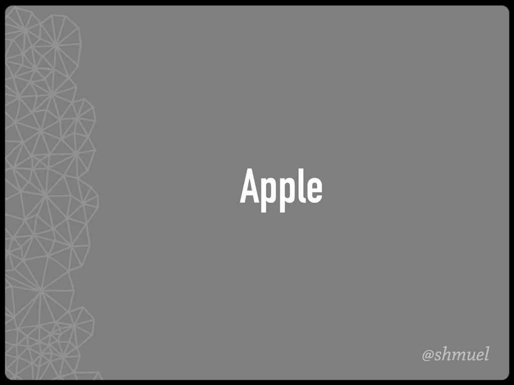@shmuel Apple