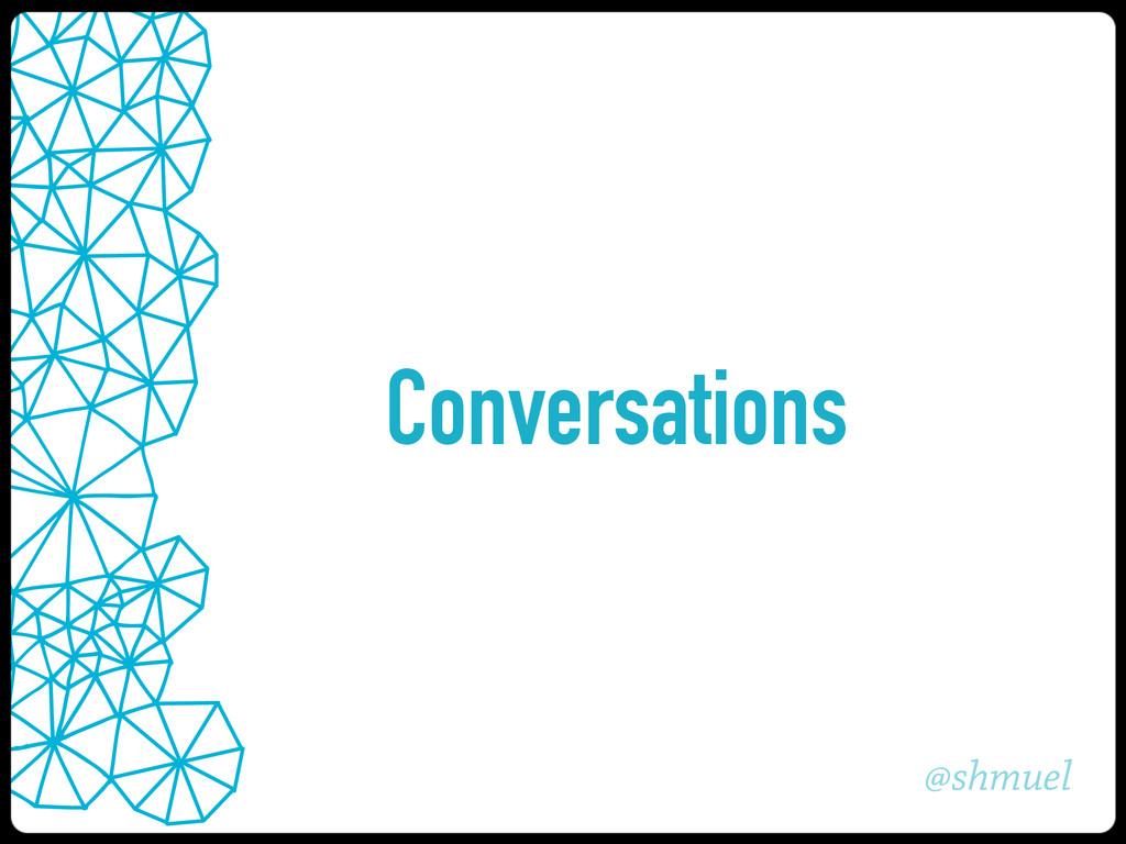 @shmuel Conversations