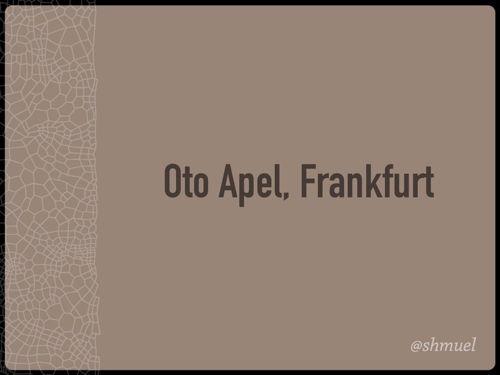 @shmuel Oto Apel, Frankfurt