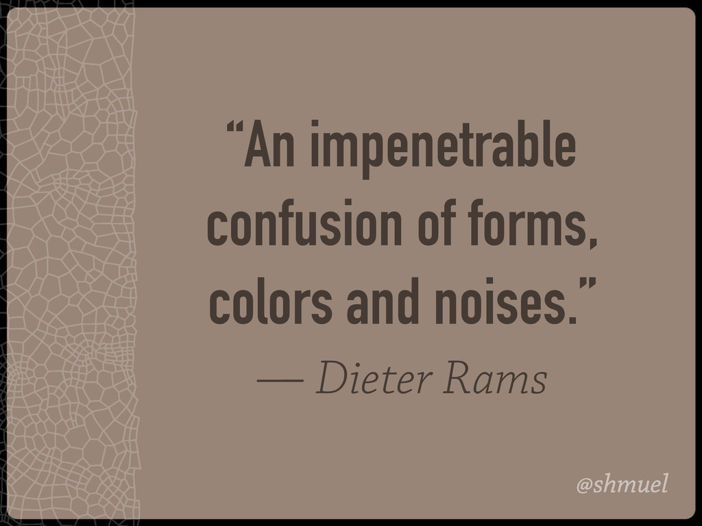 """@shmuel """"An impenetrable confusion of forms, co..."""