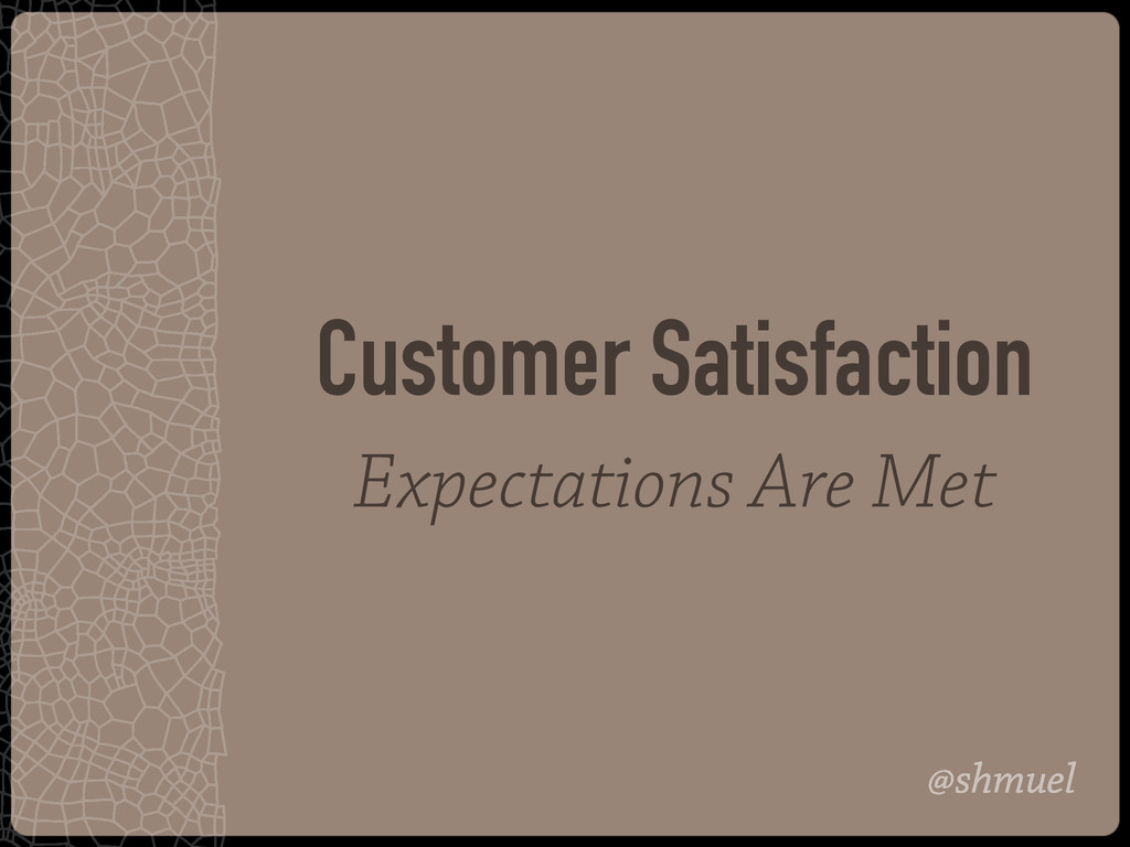 @shmuel Customer Satisfaction Expectations Are ...