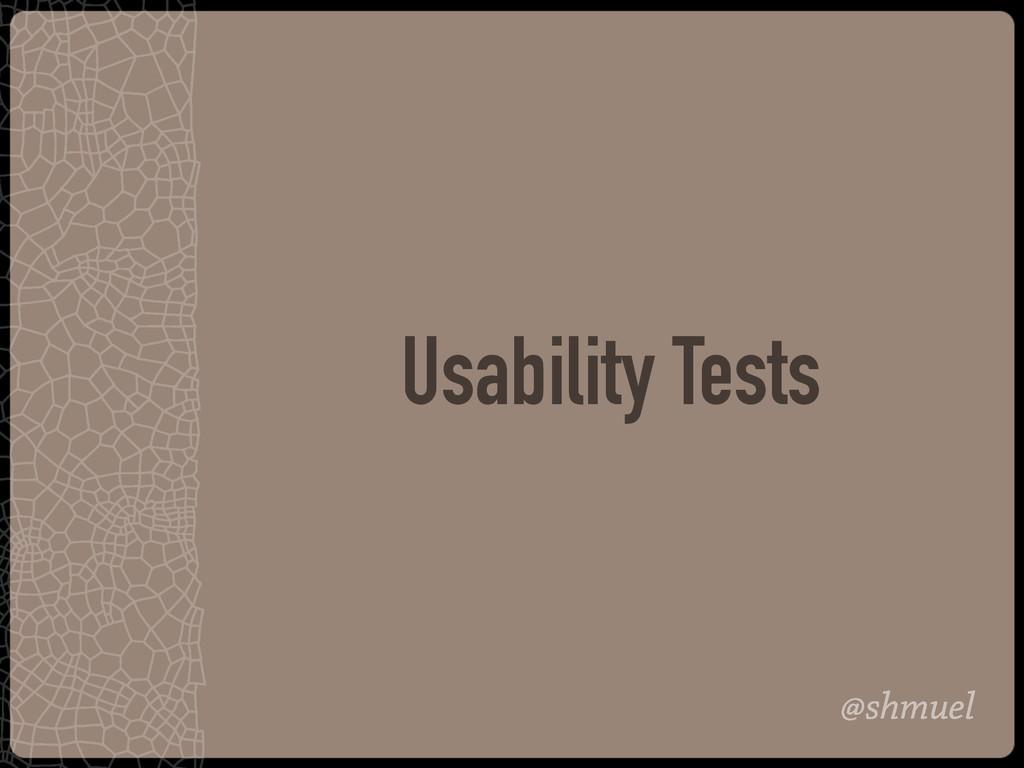 @shmuel Usability Tests