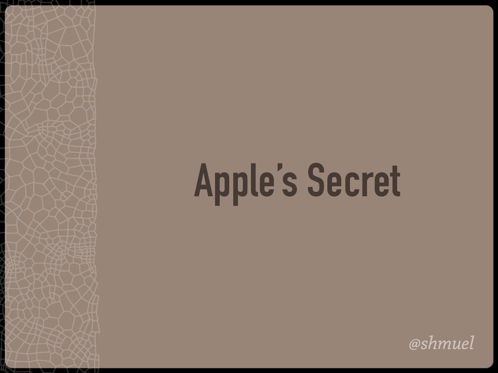 @shmuel Apple's Secret