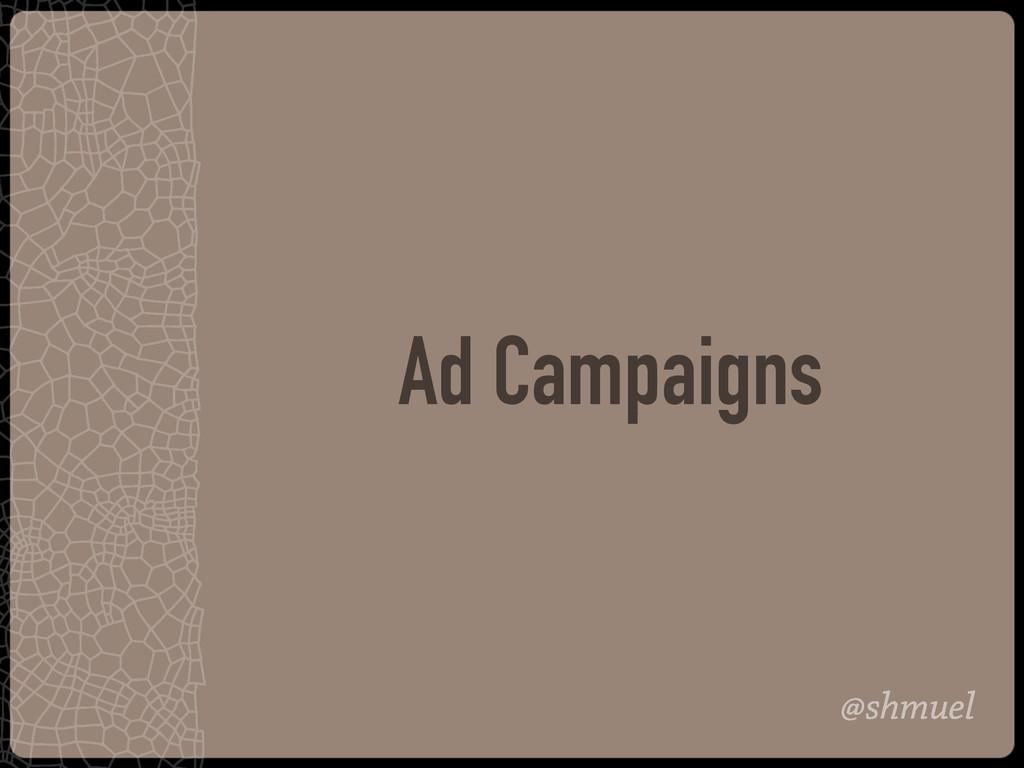@shmuel Ad Campaigns
