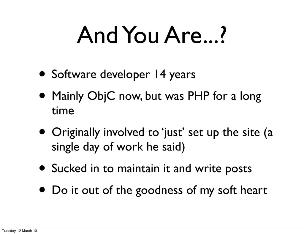 • Software developer 14 years • Mainly ObjC now...