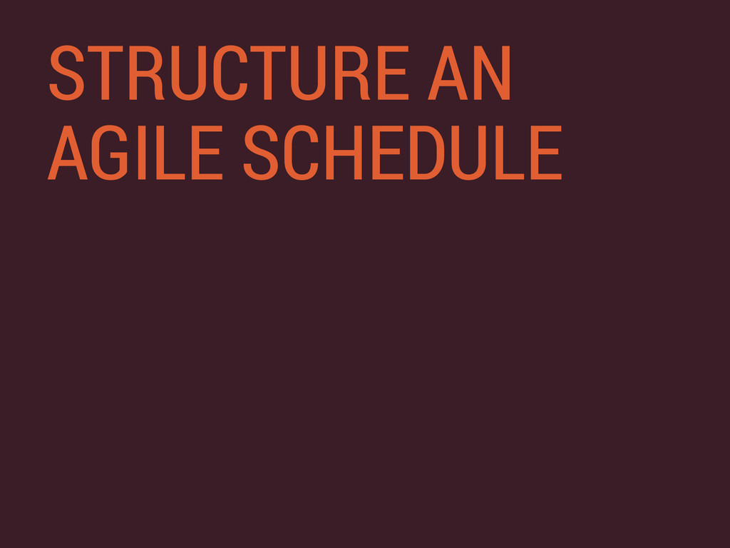 STRUCTURE AN AGILE SCHEDULE